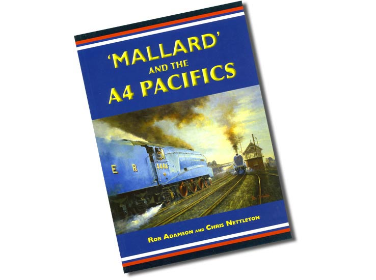 Railway book: Mallard and the A4 Pacifics